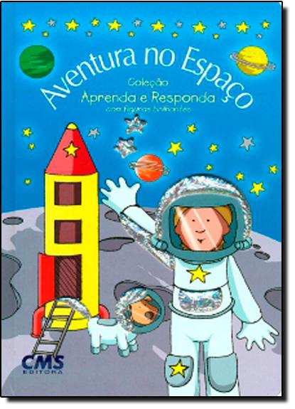 Aventuras no Espaço - Coleção Aprenda e Responda, livro de CMS Editora