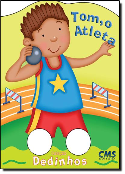 Tom, o Atleta - Coleção Dedinhos, livro de CMS Editora