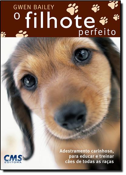 Filhote Perfeito, O, livro de Gwen Bailey