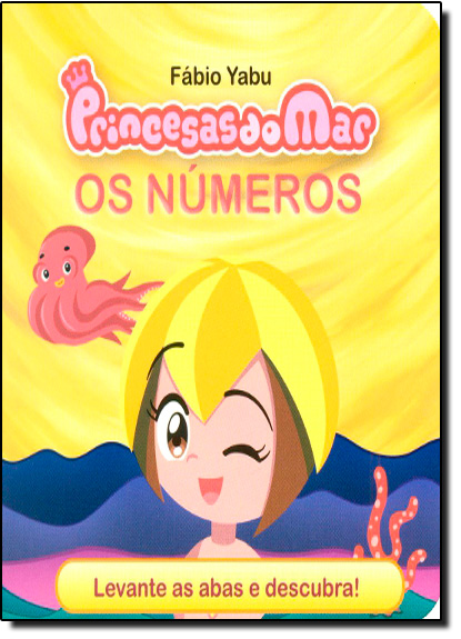 Princesas do Mar: os Números - Coleção Esconde-Esconde Princesas do Mar, livro de Fábio Yabu