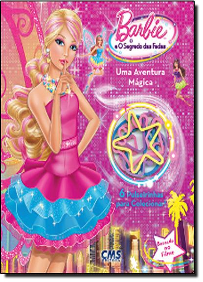 Barbie e o Segredo das Fadas: uma Aventura Mágica, livro de Justine Fontes
