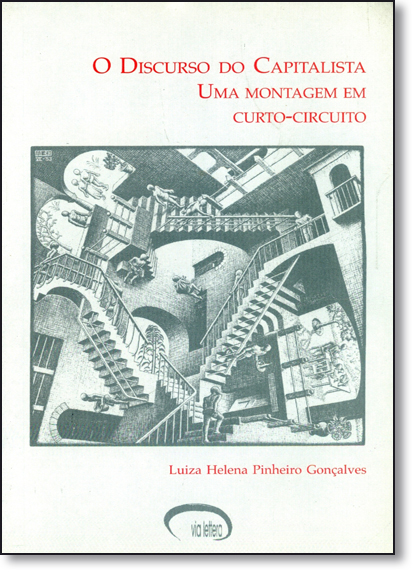Discurso do Capitalista, O: Uma Montagem em Curto-circuito, livro de Carlos Alberto Gonçalves