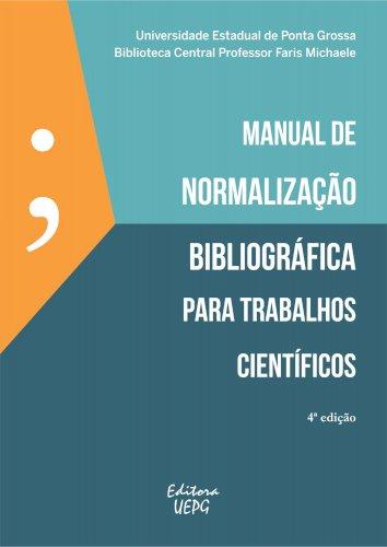 Manual de normalização bibliográfica para trabalhos científicos - 4ª edição, livro de Maria Luzia F. Bertholino (org.)