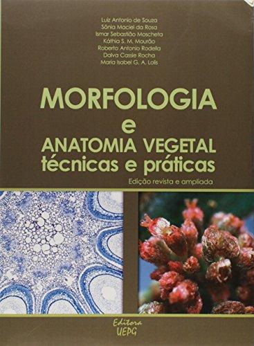 MORFOLOGIA E ANATOMIA VEGETAL: técnicas e práticas - ed. revista e ampliada, livro de Luiz Antônio de Souza