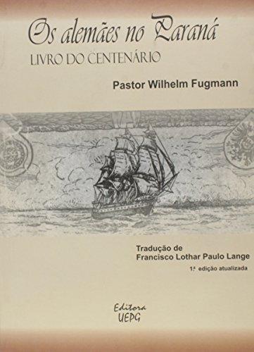 OS ALEMÃES NO PARANÁ - 1a. ed. atual., livro de Francisco L. Paulo Lange (Trad.)