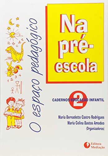 Espaço Pedagógico na Pré-escola, livro de Maria Bernadette Castro Rodrigues