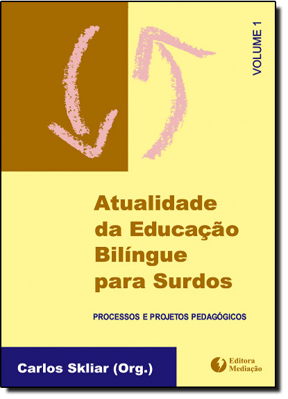 Atualidade da Educacao Bilingue Para Surdos - Vol. 1, livro de SKLIAR (ORG.)