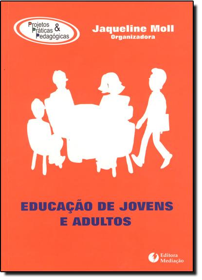 Educação de Jovens e Adultos, livro de Jaquelino Moll