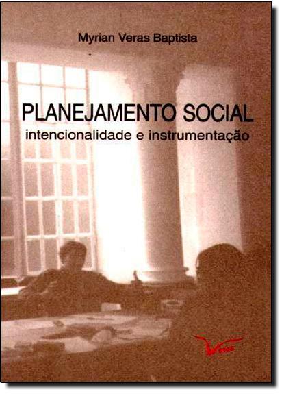 Planejamento Social: Intencionalidade e Instrumentação, livro de Myrian Veras Baptista