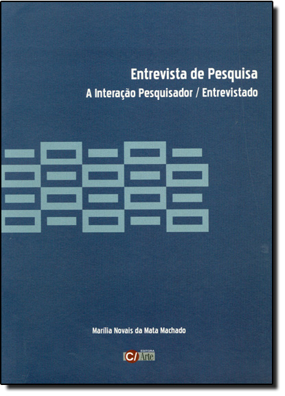 ENTREVISTA DE PESQUISA: A INTERACAO PESQUISADOR / ENTREVISTADO, livro de MARILIA NOVAIS DA MA