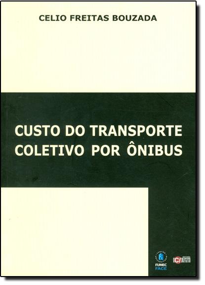CUSTO DO TRANSPORTE COLETIVO POR ONIBUS, livro de BROUZADA