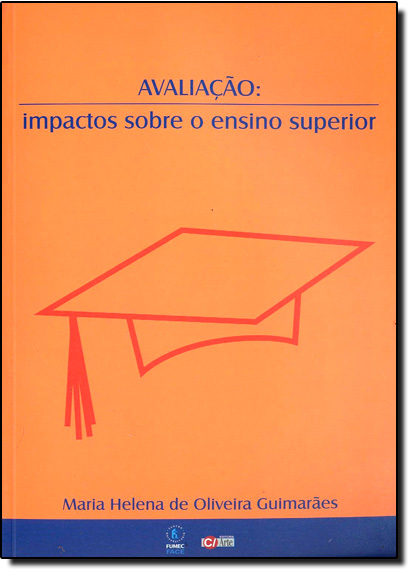 Avaliação: Impactos Sobre o Ensino Superior, livro de Mauro Guimarães