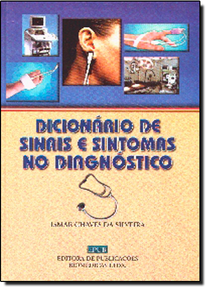 DICIONARIO DE SINAIS E SINTOMAS NO DIAGNOSTICO, livro de Nice da Silveira