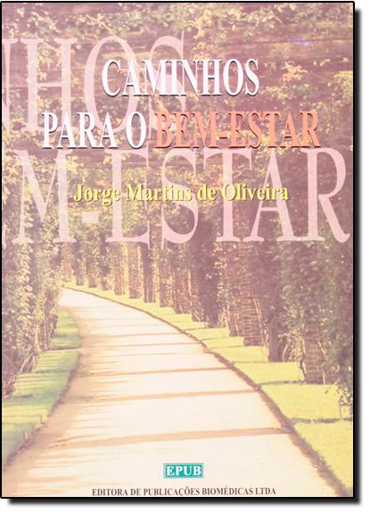 Caminhos Para o Bem Estar, livro de Jorge Martins de Oliveira