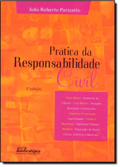 Prática da Responsabilidade Civil, livro de João Roberto Parizatto