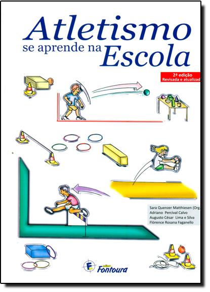 Atletismo se Aprende na Escola, livro de Sara Quenzer Matthiesen