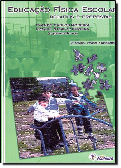Educação Física Escolar: Desafios e Propostas - Vol.2, livro de Evandro Carlos Moreira