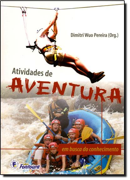 Atividades de Aventura: Em Busca do Conhecimento, livro de Dimitri Wuo Pereira