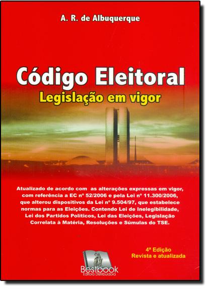 CODIGO ELEITORAL LEGISLACAO EM VIGOR, livro de Roberto Chacon Albuquerque