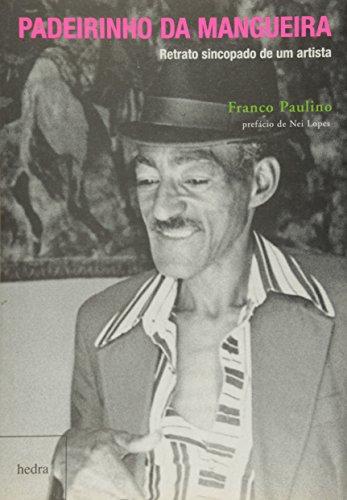 Padeirinho da Mangueira - Retrato Sincopado de um Artista, livro de Franco Paulino