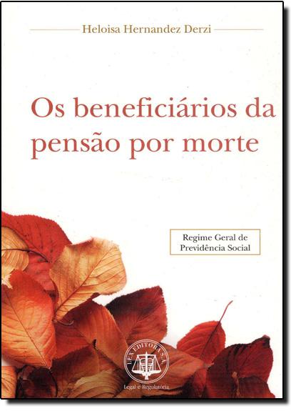 BENEFICIARIOS DA PENSAO POR MORTE, OS, livro de DERZI
