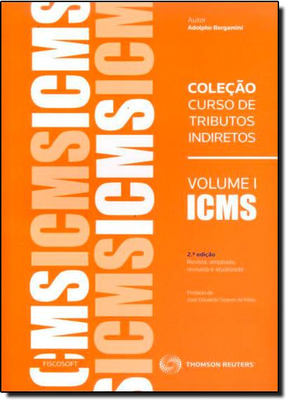 Coleção Curso de Tributos Indiretos - Vol.1, livro de Adolpho Bergamini