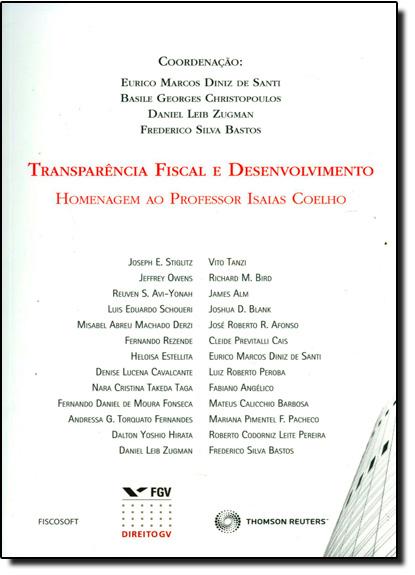 Transparência Fiscal e Desenvolvimento Homenagem ao Professor Isaias Coelho, livro de Eurico Marcos Diniz de Santi