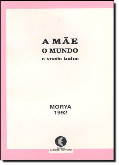Mãe, o Mundo e Vocês Todos, A, livro de Leila Chellabi