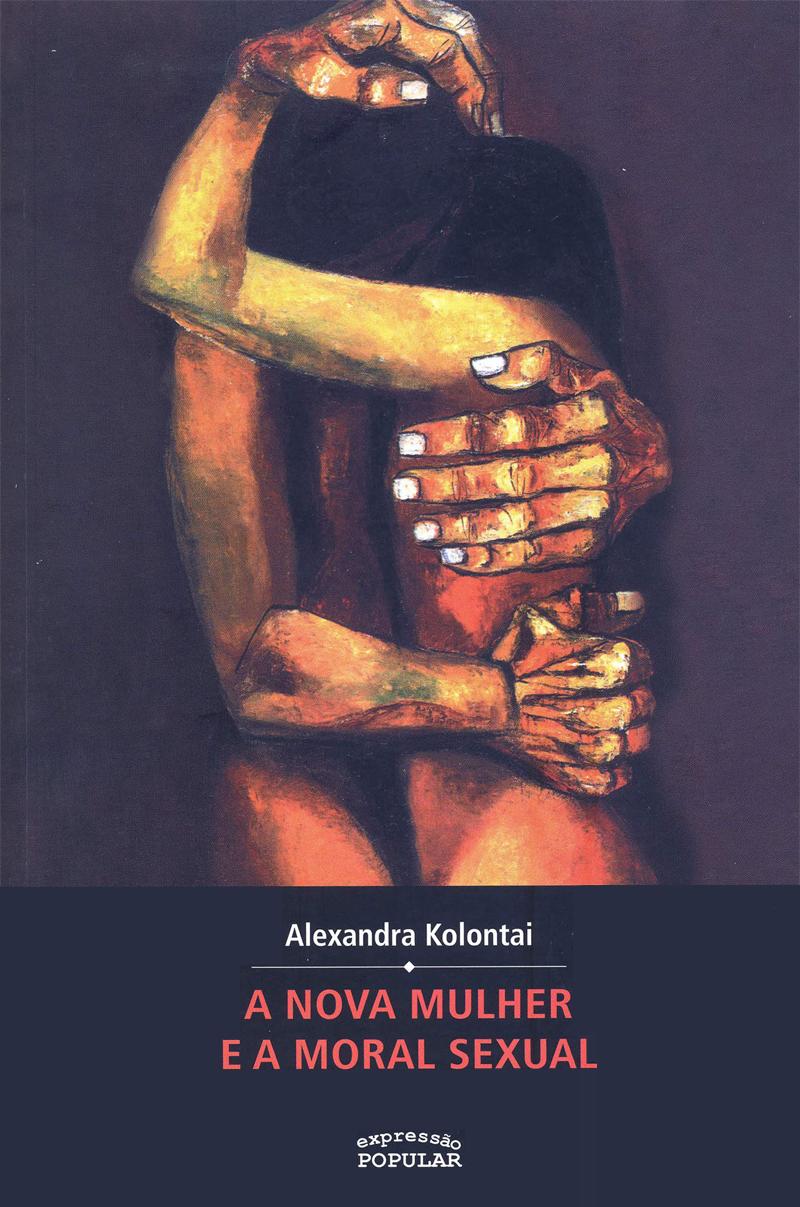 Nova mulher e a moral sexual, A, livro de Alexandra Kolontai