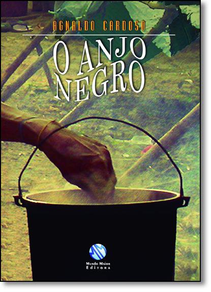 Anjo Negro, O, livro de Agnaldo Cardoso
