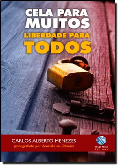 Cela Para Muitos: Liberdade Para Todos, livro de Carlos Alberto Menezes