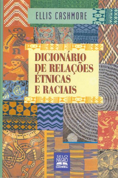 Dicionário de Relações Étnicas e Raciais, livro de Ellis Cashmore