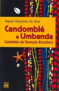 Candomblé e umbanda. caminhos da devoção brasileira (5ª Edição), livro de Vagner Gonçalves da Silva