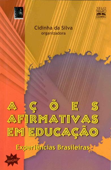 Ações Afirmativas em Educação, livro de Cidinha da Silva