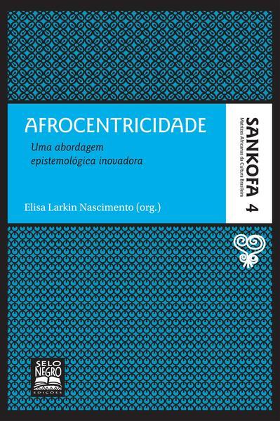 Afrocentricidade. uma abordagem epistemológica inovadora, livro de NASCIMENTO (ORG.)