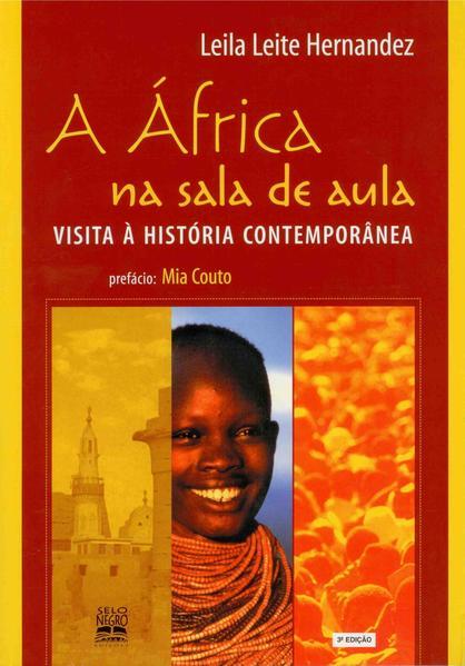 A África na sala de aula. visita à história contemporânea (4ª Edição), livro de Leila Leite Hernandez