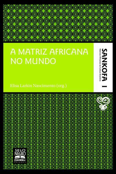 A matriz africana no mundo, livro de Nascimento, Elisa Larkin
