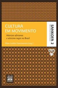 Cultura em movimento. matrizes africanas e ativismo negro no Brasil, livro de Sergio Luiz C Nascimento