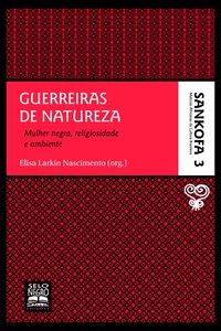 Guerreiras de natureza. mulher negra, religiosidade e ambiente, livro de Sergio Luiz C Nascimento