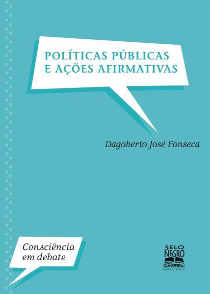 Políticas públicas e ações afirmativas, livro de Dagoberto José Fonseca