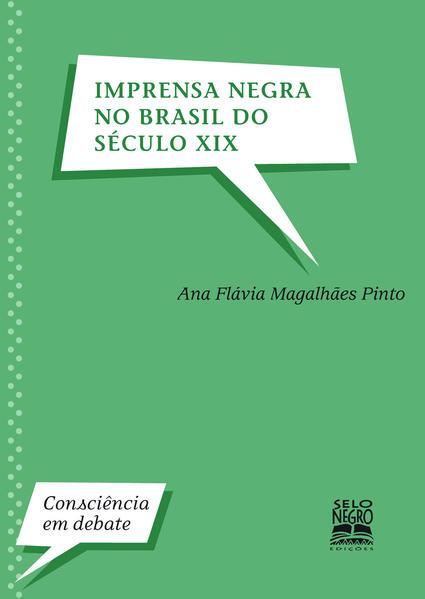 Imprensa negra no Brasil do século XIX, livro de Ana Flávia Magalhães Pinto