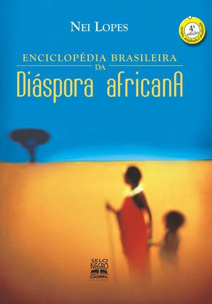 Enciclopédia brasileira da diaspora africana (4ª Edição e ampliada), livro de Maria da Glória Lopes