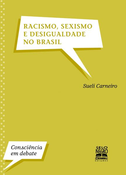 Racismo, sexismo e desigualdade no Brasil, livro de Sueli Carneiro