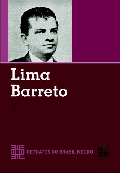 LIMA BARRETO - RETRATOS DO BRASIL NEGRO, livro de SILVA, LUIZ
