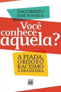Você Conhece Aquela?, livro de Dagoberto José Fonceca