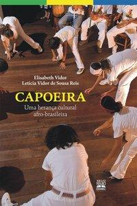 Capoeira. uma herança cultural afro-brasileira, livro de Letícia Vidor de Sousa Reis