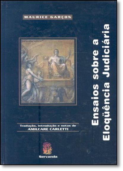 Ensaios Sobre a Eloquência Judiciária, livro de Maurice Garçon