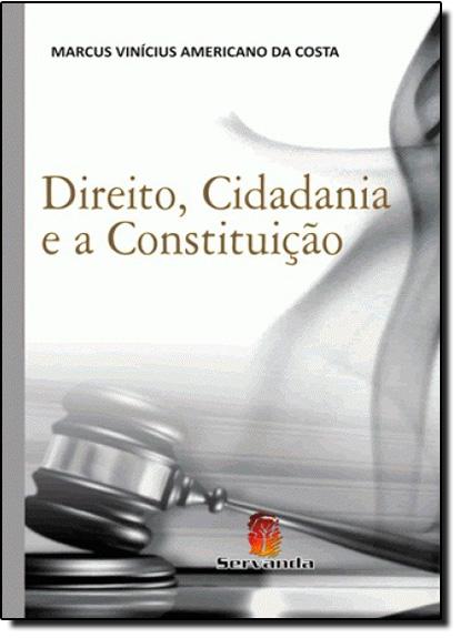Direito, Cidadania e a Constituição, livro de Marcus Vinícius Americano da Costa