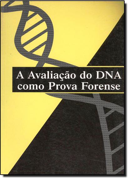 Avaliação do Dna Como Prova Forense, A, livro de National Academy Press