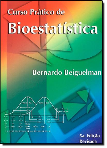 Curso Prático de Bioestatística, livro de Bernardo Beiguelman